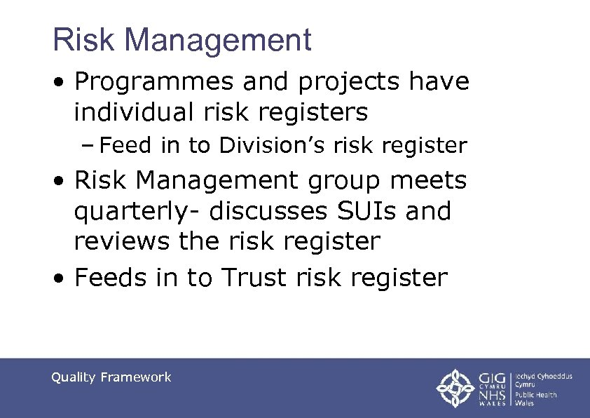 Risk Management • Programmes and projects have individual risk registers – Feed in to