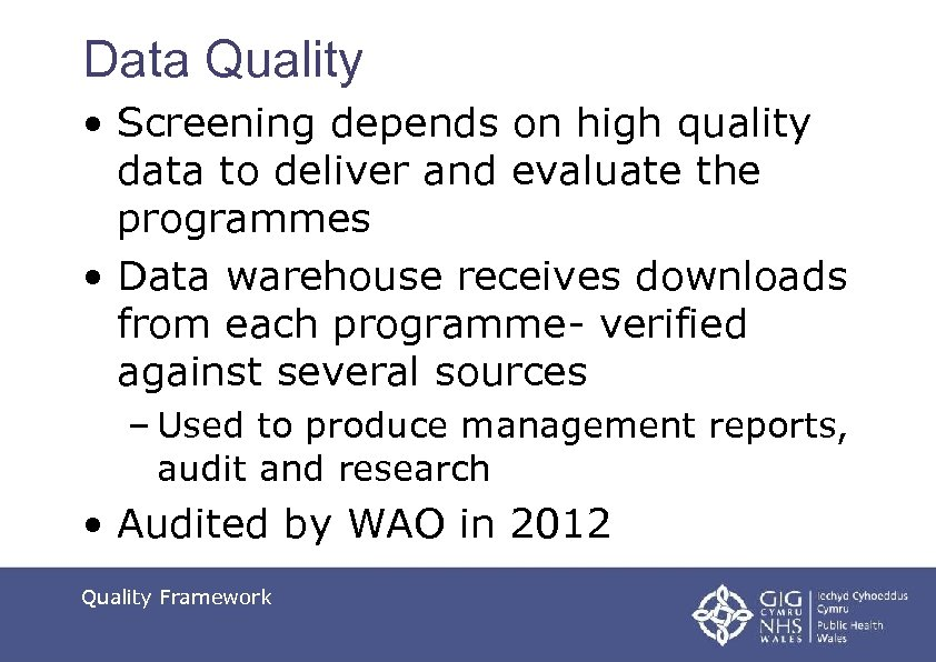 Data Quality • Screening depends on high quality data to deliver and evaluate the