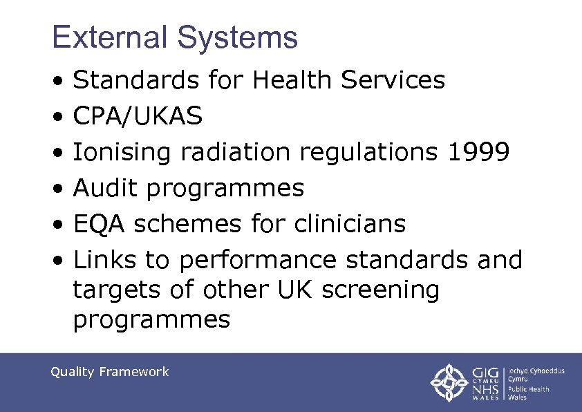 External Systems • Standards for Health Services • CPA/UKAS • Ionising radiation regulations 1999