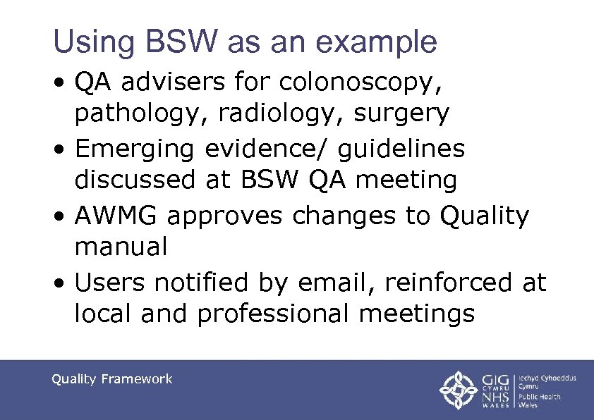 Using BSW as an example • QA advisers for colonoscopy, pathology, radiology, surgery •