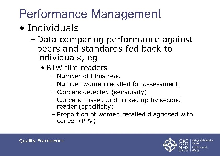 Performance Management • Individuals – Data comparing performance against peers and standards fed back