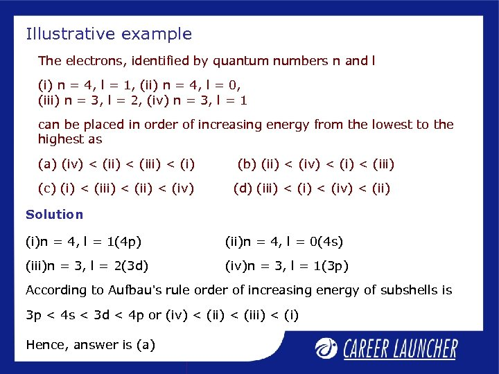 Illustrative example The electrons, identified by quantum numbers n and l (i) n =