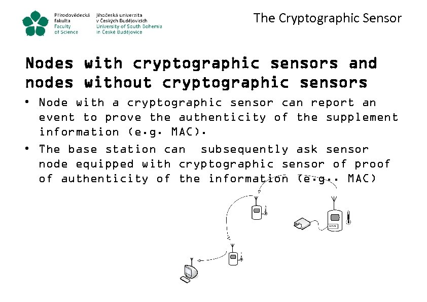 The Cryptographic Sensor Nodes with cryptographic sensors and nodes without cryptographic sensors • Node