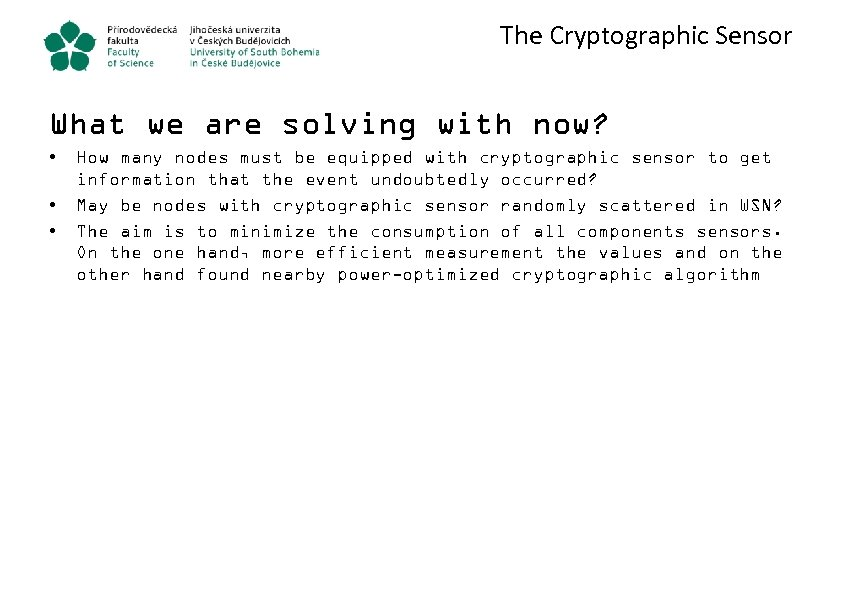 The Cryptographic Sensor What we are solving with now? • • • How many
