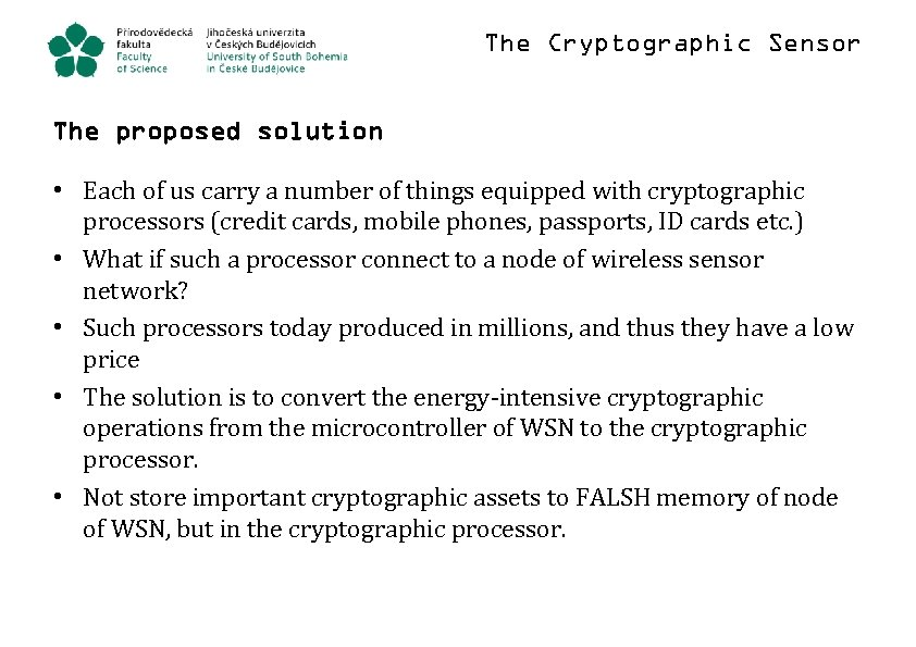 The Cryptographic Sensor The proposed solution • Each of us carry a number of