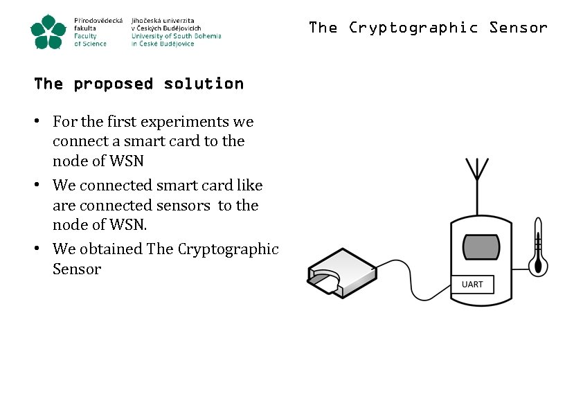 The Cryptographic Sensor The proposed solution • For the first experiments we connect a
