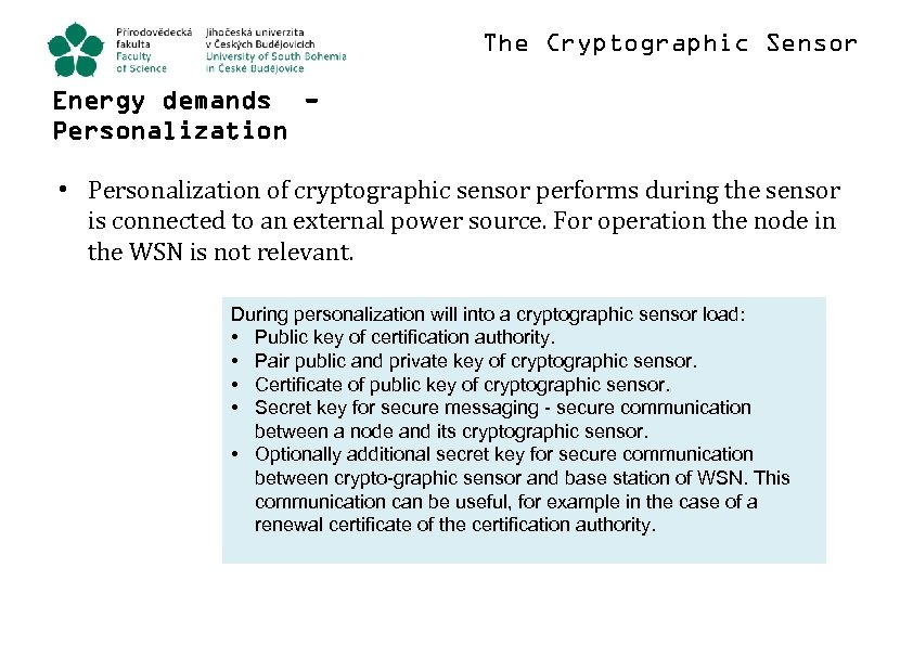 The Cryptographic Sensor Energy demands Personalization • Personalization of cryptographic sensor performs during the