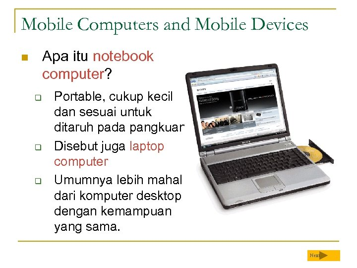 Mobile Computers and Mobile Devices Apa itu notebook computer? n q q q Portable,