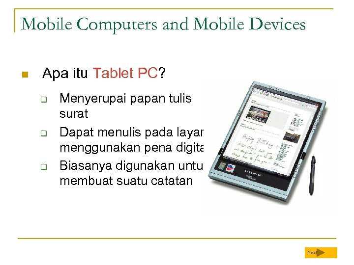 Mobile Computers and Mobile Devices n Apa itu Tablet PC? q q q Menyerupai