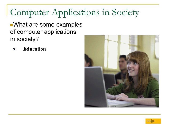 Computer Applications in Society n. What are some examples of computer applications in society?
