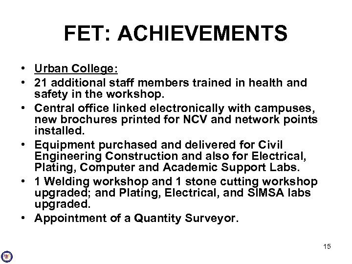 FET: ACHIEVEMENTS • Urban College: • 21 additional staff members trained in health and