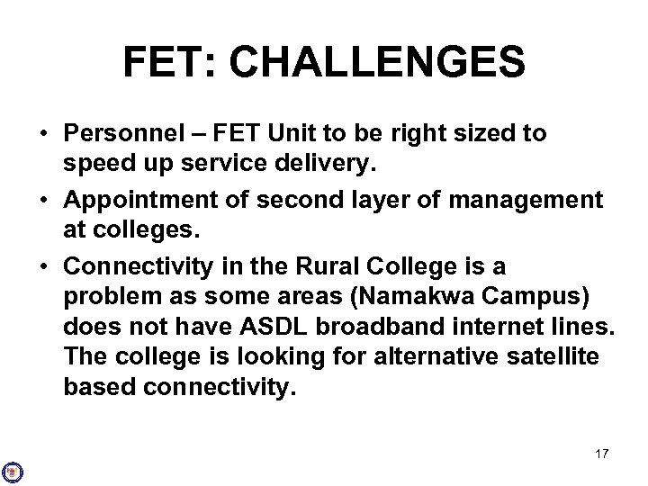 FET: CHALLENGES • Personnel – FET Unit to be right sized to speed up