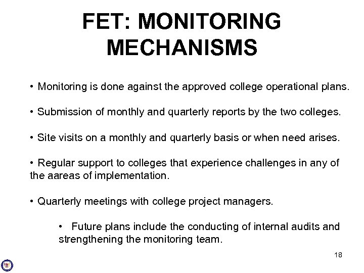 FET: MONITORING MECHANISMS • Monitoring is done against the approved college operational plans. •