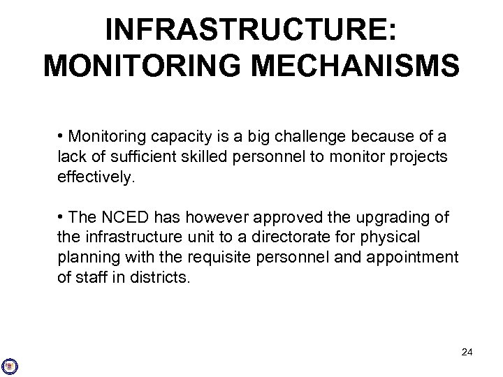 INFRASTRUCTURE: MONITORING MECHANISMS • Monitoring capacity is a big challenge because of a lack