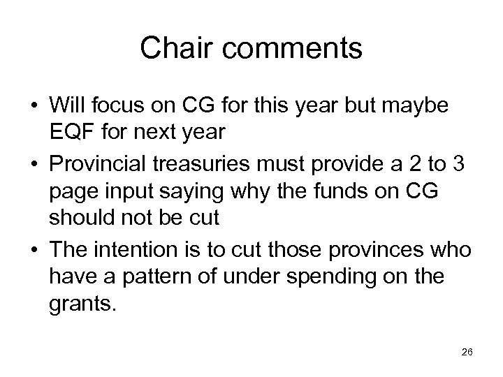 Chair comments • Will focus on CG for this year but maybe EQF for