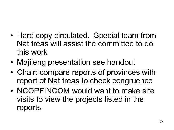 • Hard copy circulated. Special team from Nat treas will assist the committee