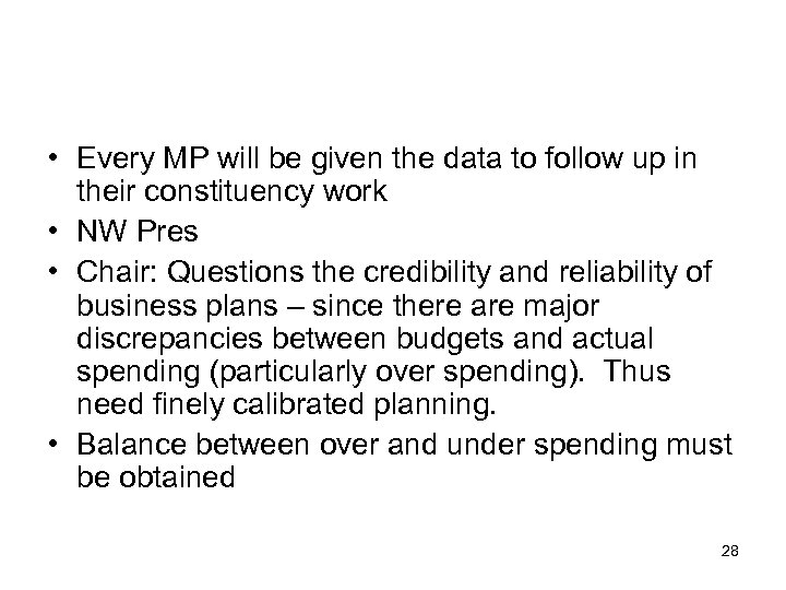 • Every MP will be given the data to follow up in their