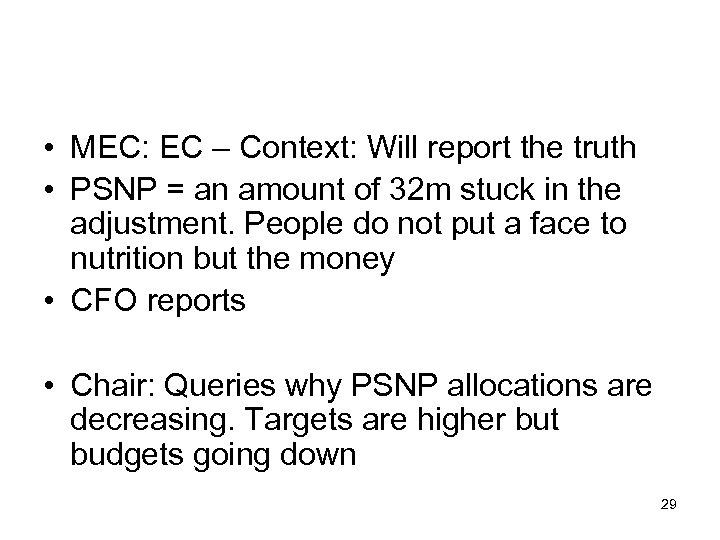 • MEC: EC – Context: Will report the truth • PSNP = an
