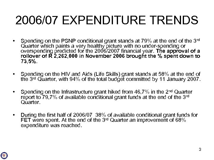 2006/07 EXPENDITURE TRENDS • Spending on the PSNP conditional grant stands at 79% at