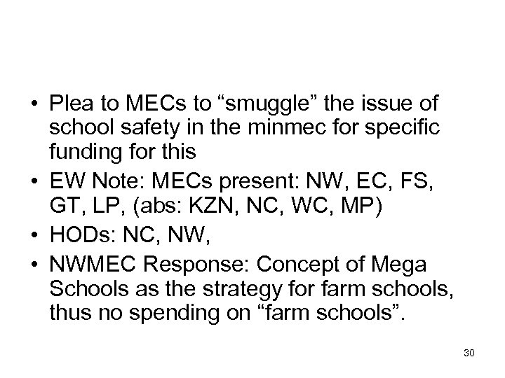 "• Plea to MECs to ""smuggle"" the issue of school safety in the"