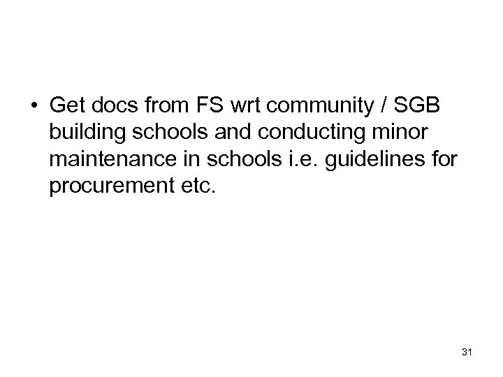• Get docs from FS wrt community / SGB building schools and conducting
