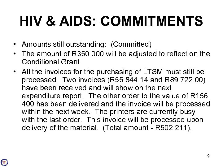 HIV & AIDS: COMMITMENTS • Amounts still outstanding: (Committed) • The amount of R
