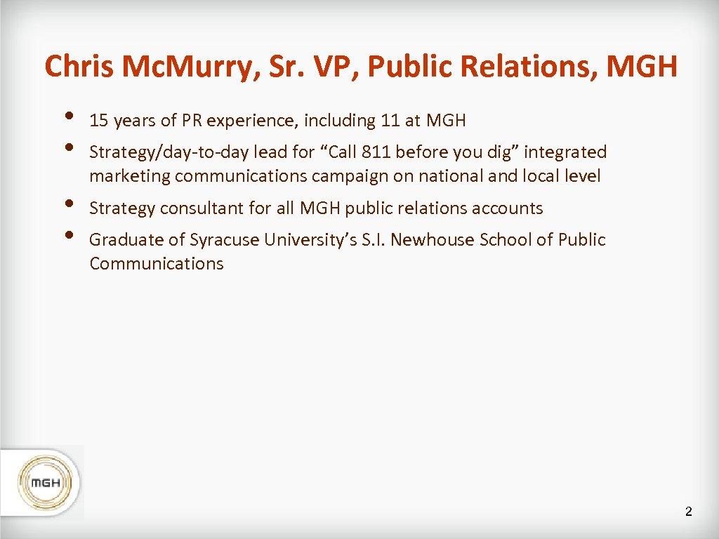 Chris Mc. Murry, Sr. VP, Public Relations, MGH • • 15 years of PR