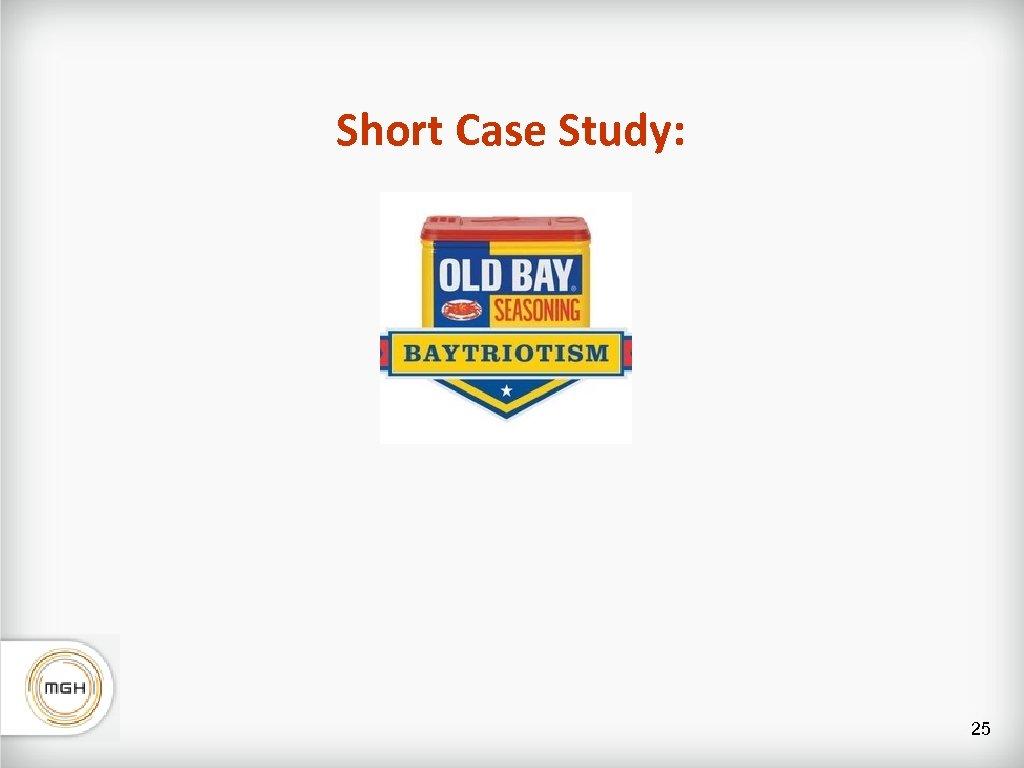 Short Case Study: 25