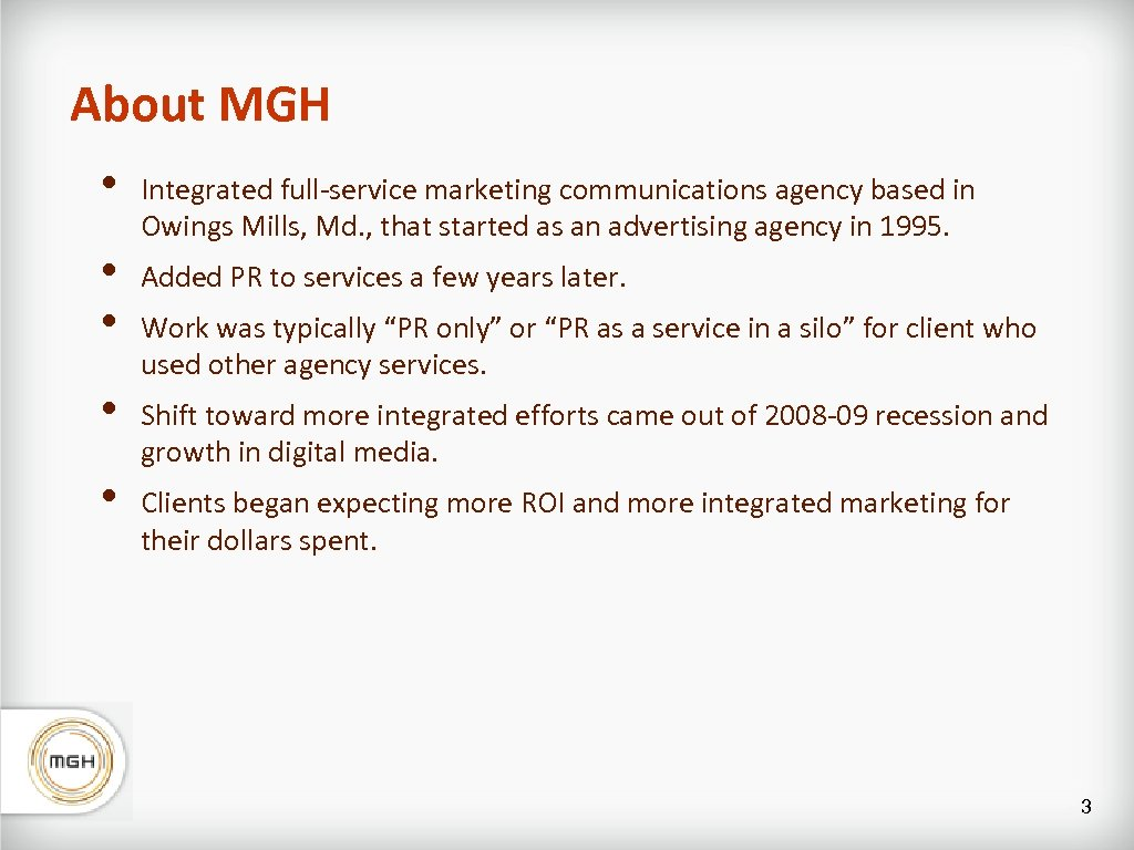 About MGH • • • Integrated full-service marketing communications agency based in Owings Mills,
