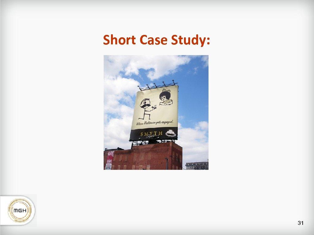 Short Case Study: 31