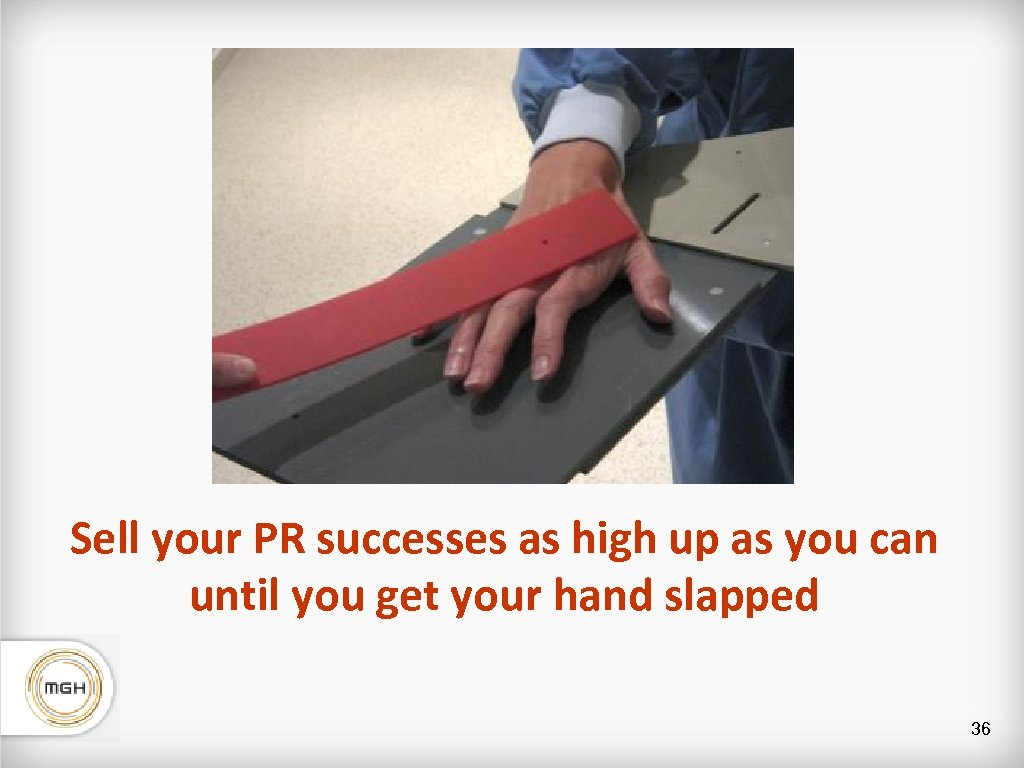 Sell your PR successes as high up as you can until you get your
