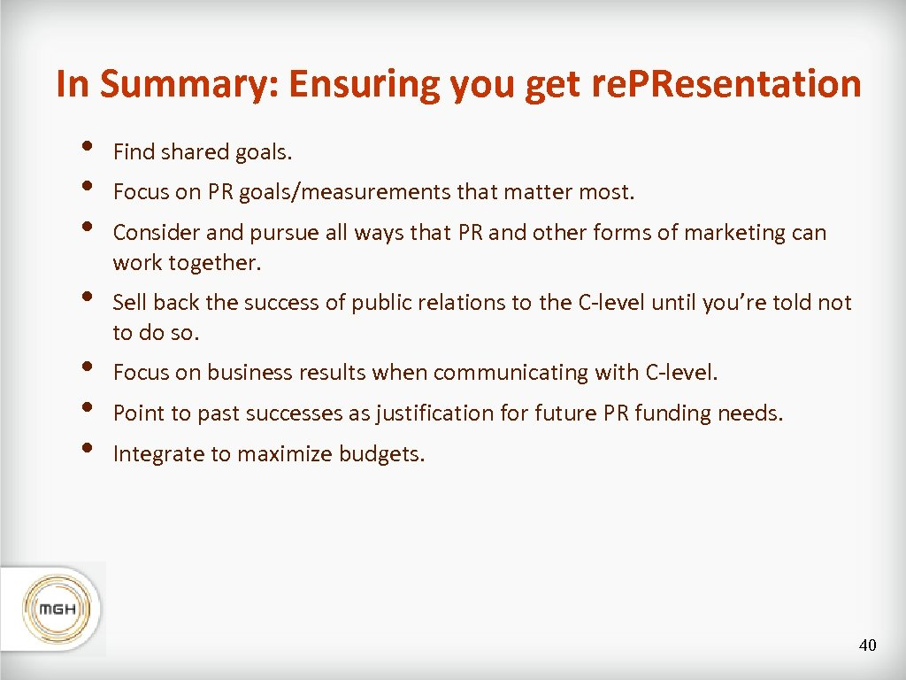 In Summary: Ensuring you get re. PResentation • • • Find shared goals. •