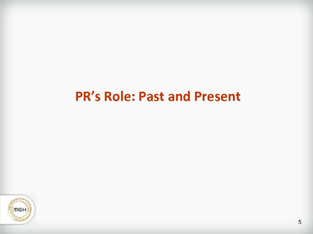 PR's Role: Past and Present 5