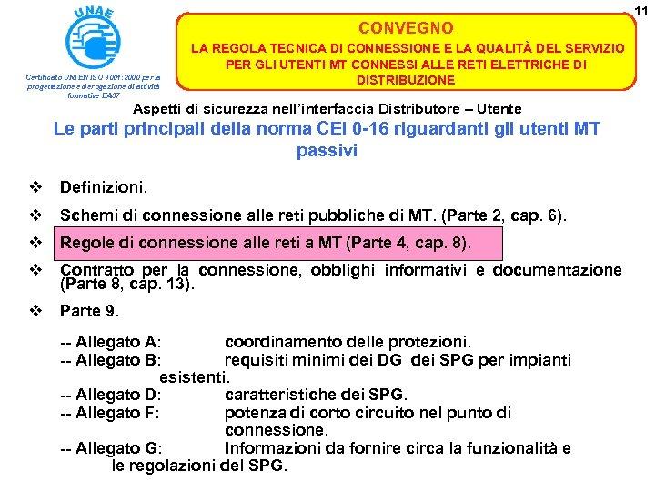 11 CONVEGNO Certificato UNI EN ISO 9001: 2000 per la progettazione ed erogazione di