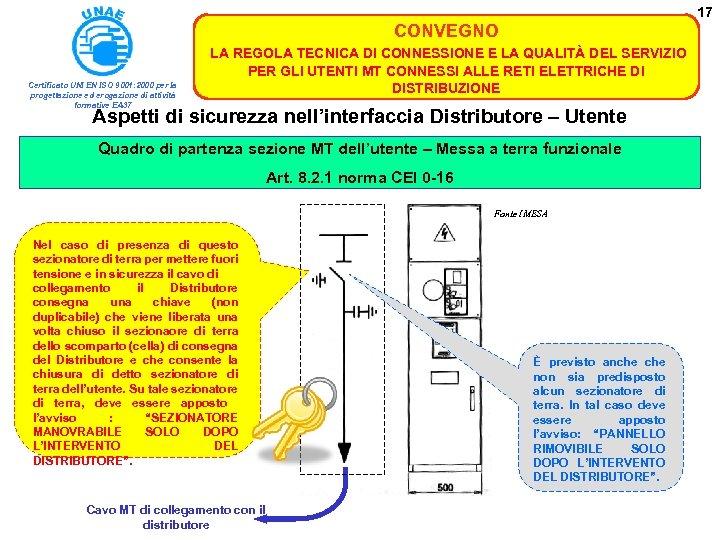 17 CONVEGNO Certificato UNI EN ISO 9001: 2000 per la progettazione ed erogazione di