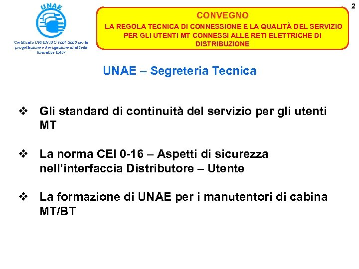 2 CONVEGNO Certificato UNI EN ISO 9001: 2000 per la progettazione ed erogazione di