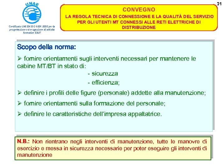 31 CONVEGNO Certificato UNI EN ISO 9001: 2000 per la progettazione ed erogazione di