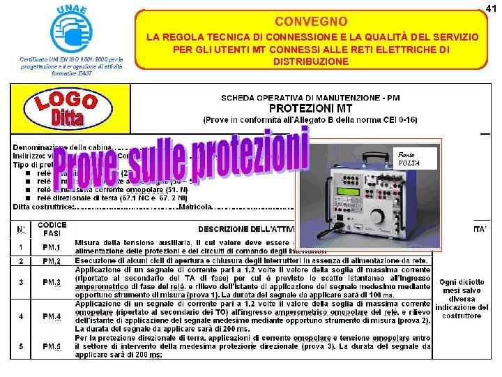 41 CONVEGNO Certificato UNI EN ISO 9001: 2000 per la progettazione ed erogazione di