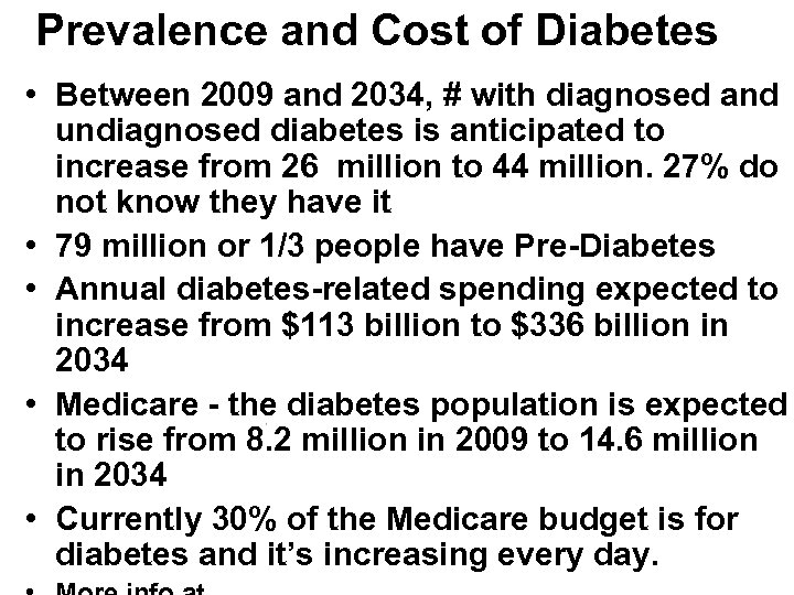 Prevalence and Cost of Diabetes • Between 2009 and 2034, # with diagnosed and