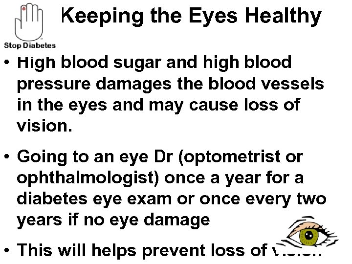 Keeping the Eyes Healthy • High blood sugar and high blood pressure damages the