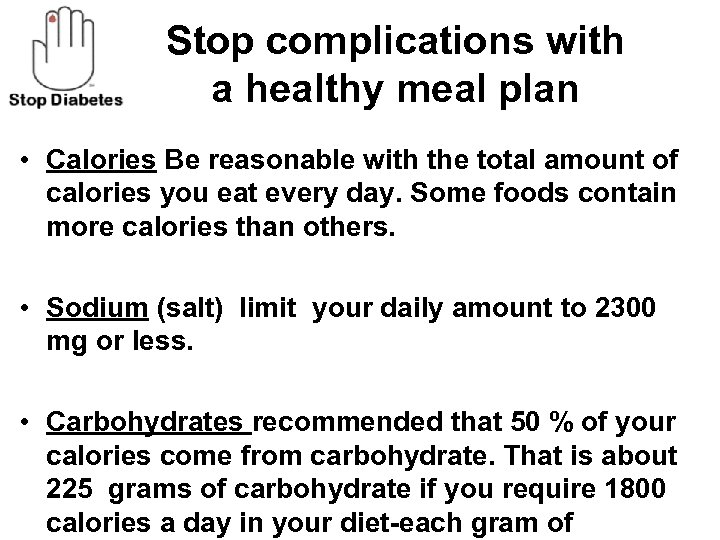 Stop complications with a healthy meal plan • Calories Be reasonable with the total