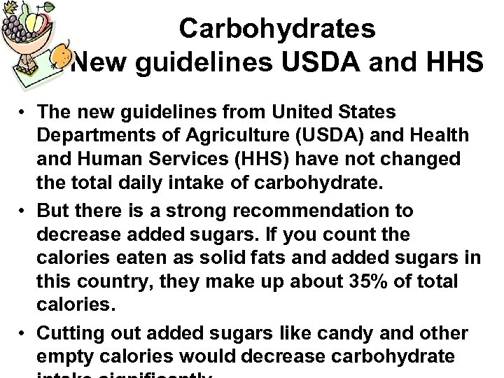 Carbohydrates New guidelines USDA and HHS • The new guidelines from United States Departments