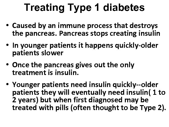Treating Type 1 diabetes • Caused by an immune process that destroys the pancreas.
