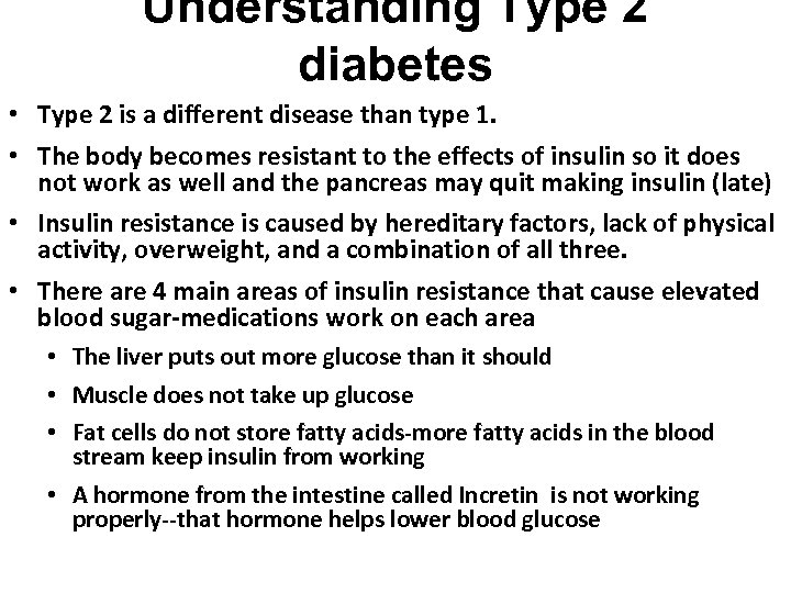 Understanding Type 2 diabetes • Type 2 is a different disease than type 1.