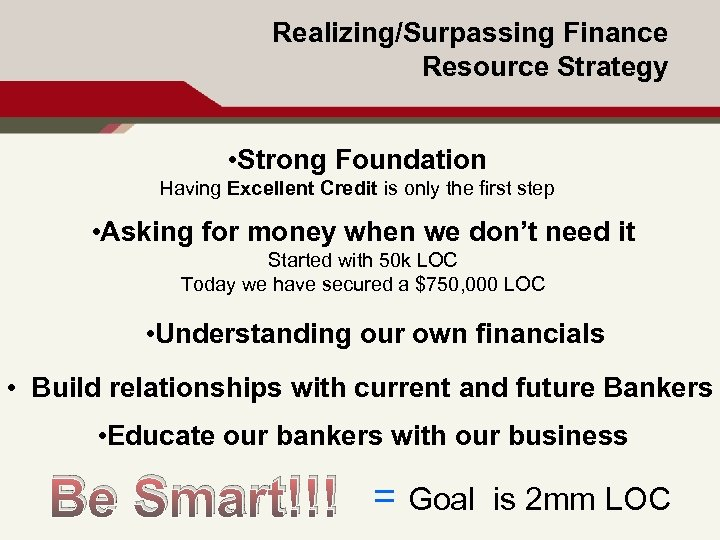 Realizing/Surpassing Finance Resource Strategy • Strong Foundation Having Excellent Credit is only the first