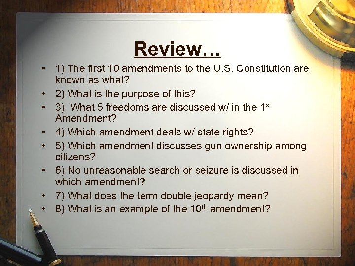 Review… • 1) The first 10 amendments to the U. S. Constitution are known