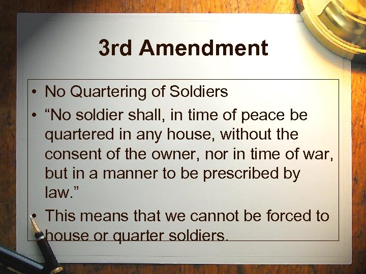 """3 rd Amendment • No Quartering of Soldiers • """"No soldier shall, in time"""