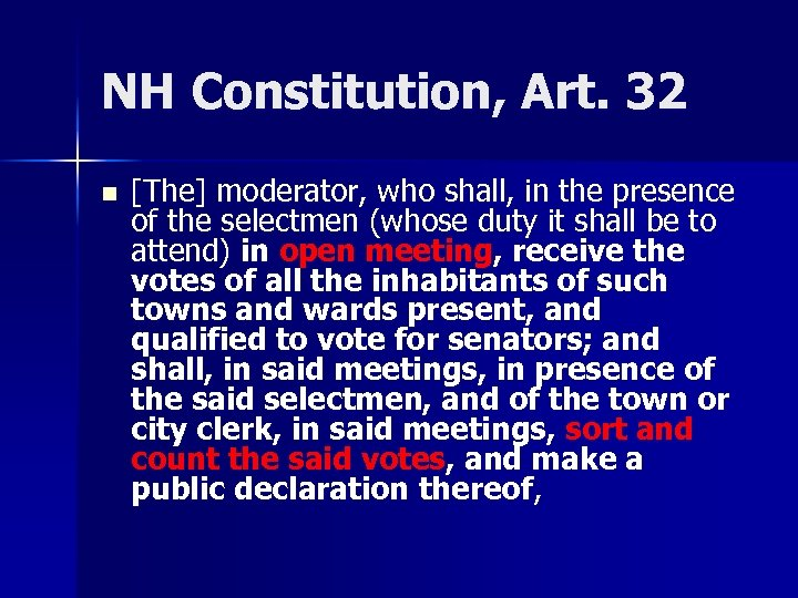 NH Constitution, Art. 32 n [The] moderator, who shall, in the presence of the