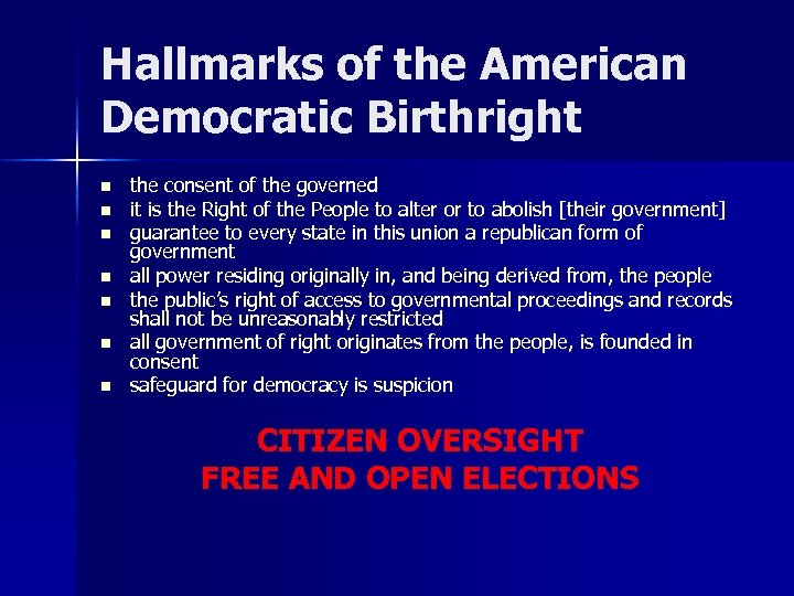 Hallmarks of the American Democratic Birthright n n n n the consent of the