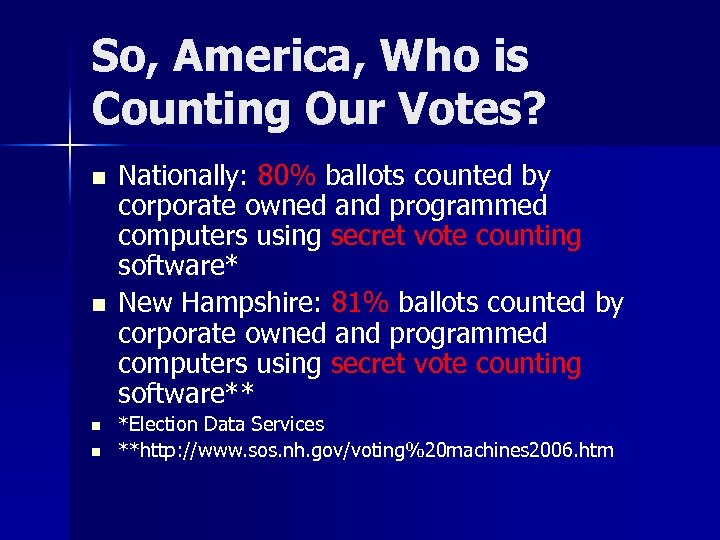 So, America, Who is Counting Our Votes? n n Nationally: 80% ballots counted by